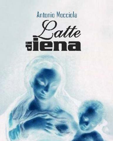 """""""Latte di iena"""", alla Nea Gallery<br>il nuovo libro di Antonio Mocciola"""
