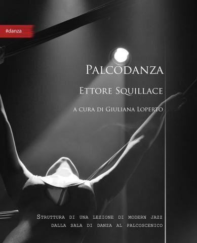 """""""Palcodanza"""", il libro sulla danza di Ettore Squillace e Giuliana Loperto"""