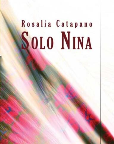 """""""Solo Nina"""", l'esordio della partenopea Rosalia Catapano"""
