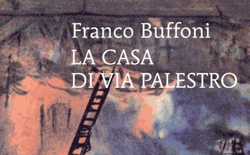 """""""La casa di Via Palestro"""", gli aneddoti di vita di Franco Buffoni"""