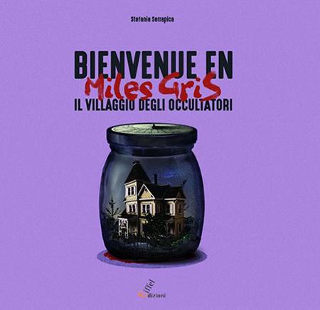 """""""Bienvenue en Miles Gris"""", l'esordio fantasy di Stefania Serrapica"""