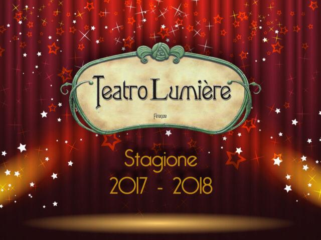 Teatro Lumière: la nuova stagione 2017/2018