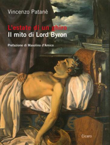 Lord Byron come non lo avete mai letto<br>L'appassionante biografia di Vincenzo Patané