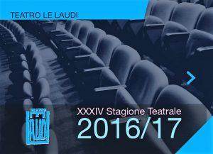 Dai classici al vernacolo, ecco la nuova stagione del Teatro Le Laudi