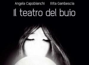 """""""Il teatro del buio"""", doppia presentazione"""