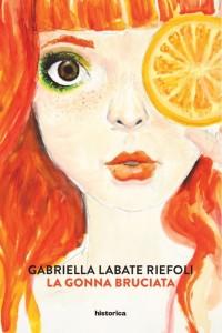 """""""La gonna bruciata"""", in libreria il primo romanzo di Gabriella Labate Riefoli"""