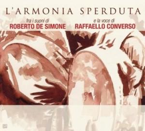 """""""L'Armonia Sperduta"""", Roberto De Simone e Raffaello Converso omaggiano la canzone napoletana"""