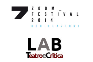 Zoom Festival 2014 – una rivista-laboratorio con Teatro e Critica LAB