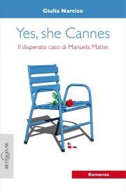 """""""Yes, She Cannes"""" per Betelgeuse editore<br>L'esordio sfolgorantedi Giulia Narciso"""
